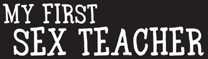 My First Sex Teacher